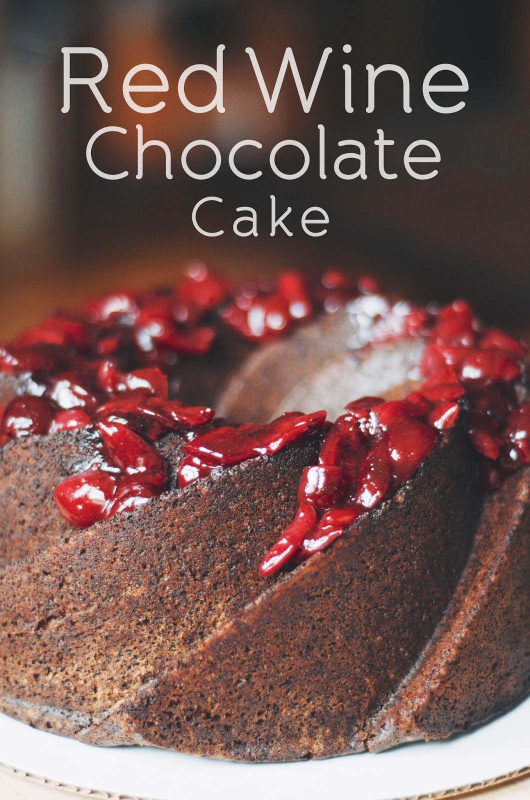 The Ginger Cook: Red Wine Chocolate Cake with Cherries