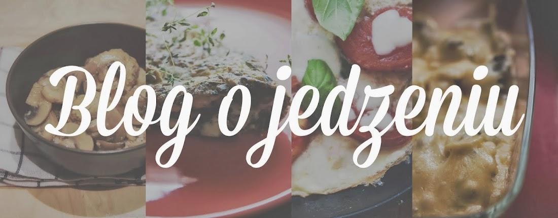 Blog o Jedzeniu - blog kulinarny