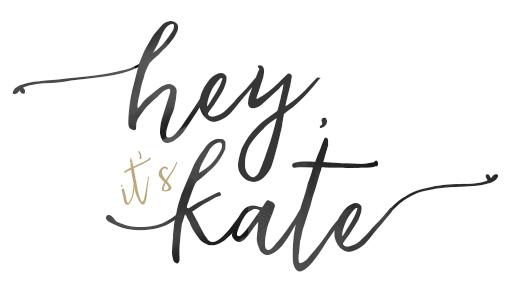 Hey, It's Kate