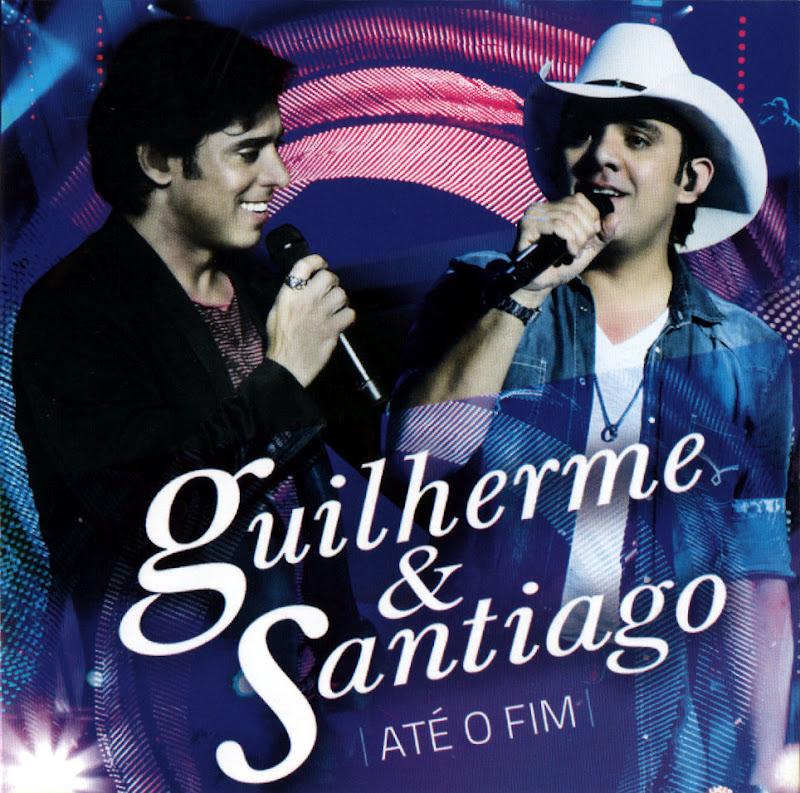 Guilherme e Santiago Até o Fim