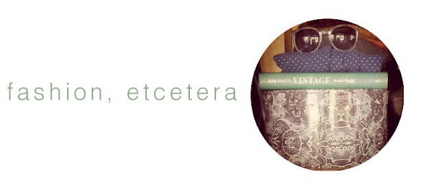 Fashion, etcetera.