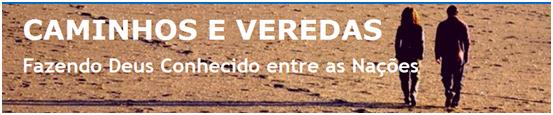 CAMINHOS E VEREDAS