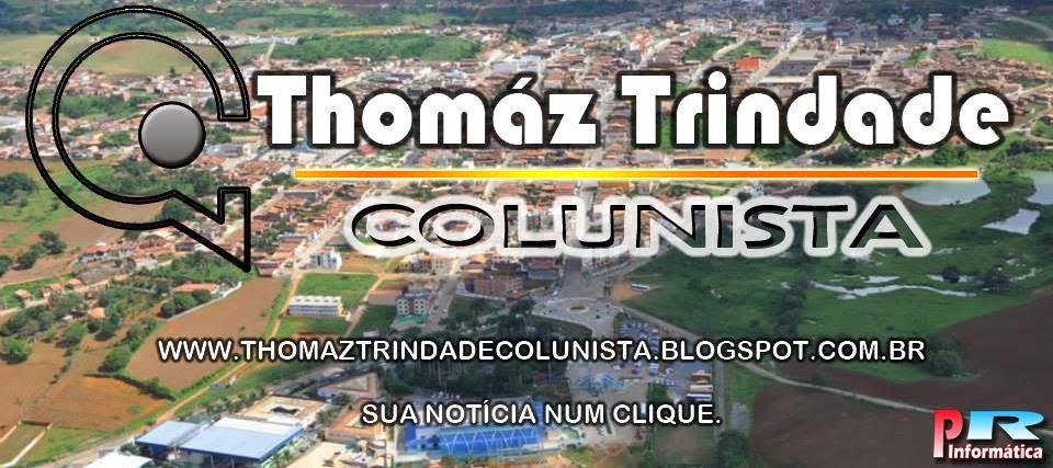 THOMÁZ TRINDADE COLUNISTA