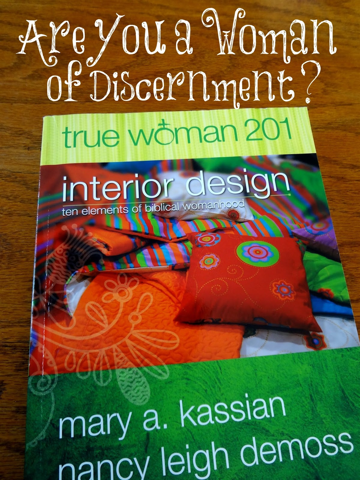 A 10 Week Journey On Learning More About Becoming Godly Woman Using Nancy Leigh DeMoss Book Interior Design Ten Elements Of Biblical Womanhood