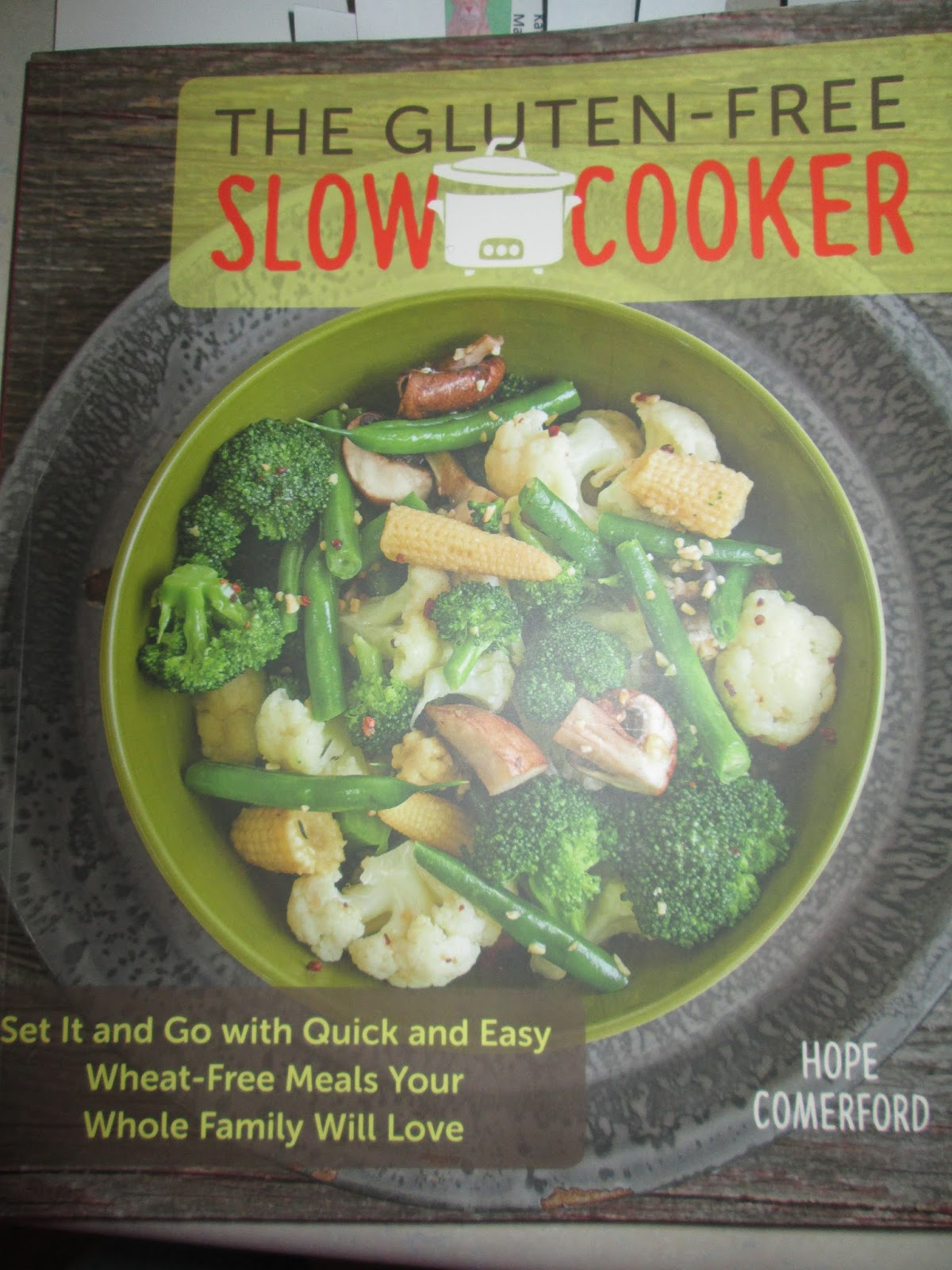 the glutenfree slow cooker set it and go with quick and easy wheatfree meals your whole family will love