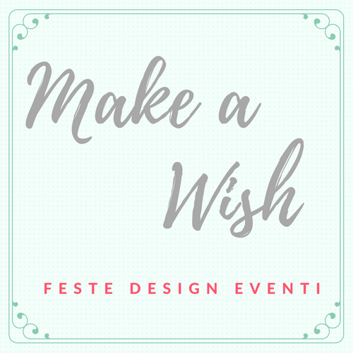 Make a Wish - Feste Design Eventi