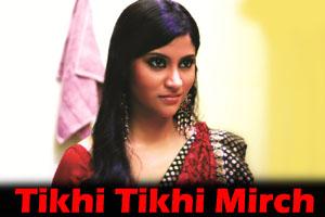 Tikhi Tikhi Mirch
