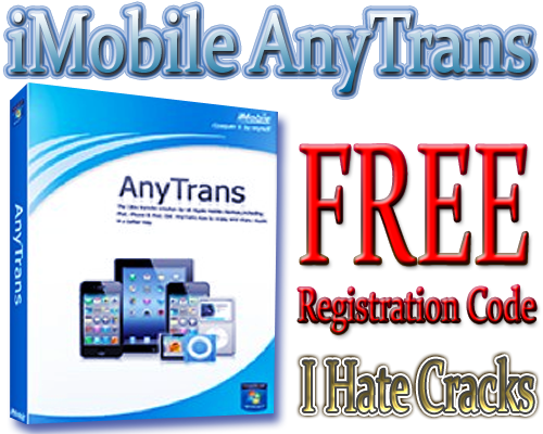 AnyTrans License Code Free Download Full Version - I Hate ...