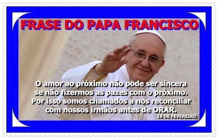 Comunidade São Benedito Frases Do Papa Francisco Fevereiro