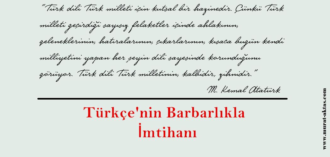 Türkçe'nin Barbarlıkla İmtihanı
