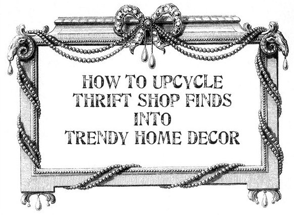 Thrift Store Home Decor