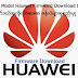 Huawei ဖုန္းမ်ားအတြက္ ေမာ္ဒယ္အလုိက္ firmware Download List