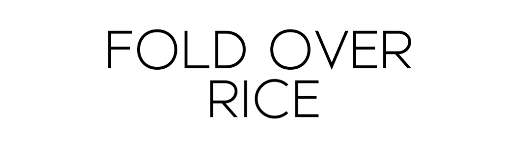 fold over rice