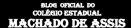 COLÉGIO ESTADUAL MACHADO DE ASSIS