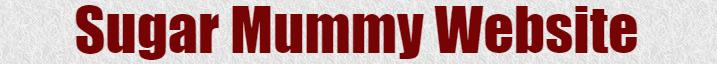 Sugar Mummy Website | Meet Real Sugar Mummies