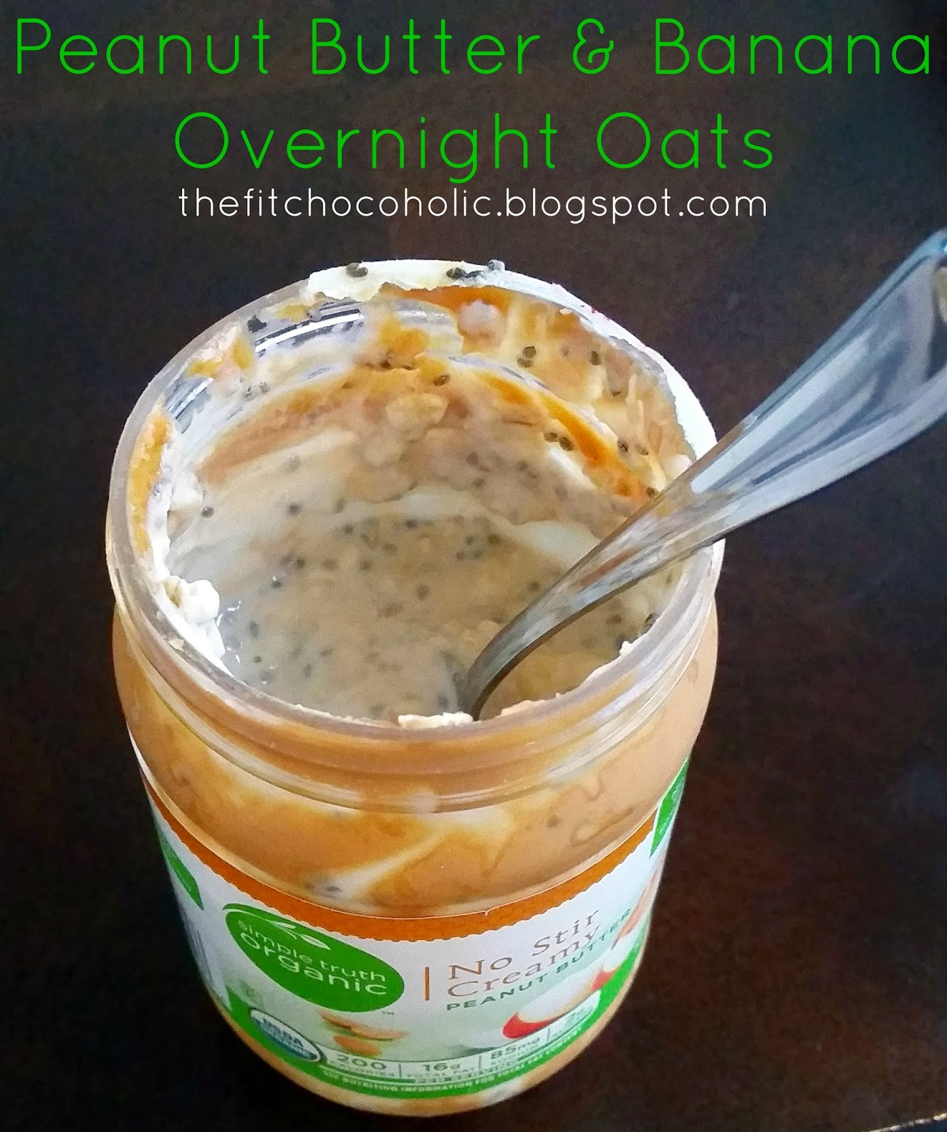 The Fit Chocoholic: Peanut Butter & Banana Overnight Oats