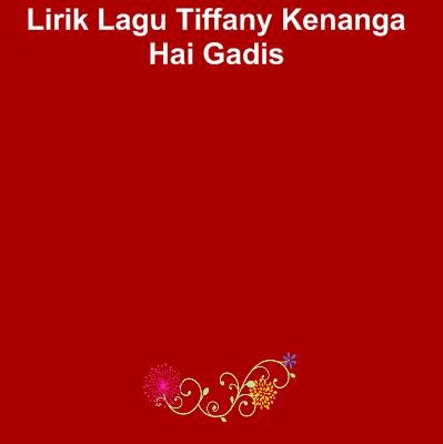 Lirik Lagu Tiffany Kenanga - Hai Gadis