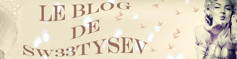 Le blog de Sw33tySev