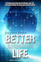 http://www.amazon.de/Better-Life-Ausgel%C3%B6scht-Lillith-Korn-ebook/dp/B018ZNGYR6/ref=sr_1_1_twi_kin_2?ie=UTF8&qid=1453574634&sr=8-1&keywords=Better+Life