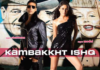 Kambakkht Ishq (released in 2009) - starring Akshay Kumar, and Kareena Kapoor - A loud movie that I did not really like