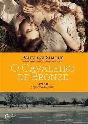 O Cavaleiro de Bronze, Livro II - O Portão Dourado [Paullina Simons]