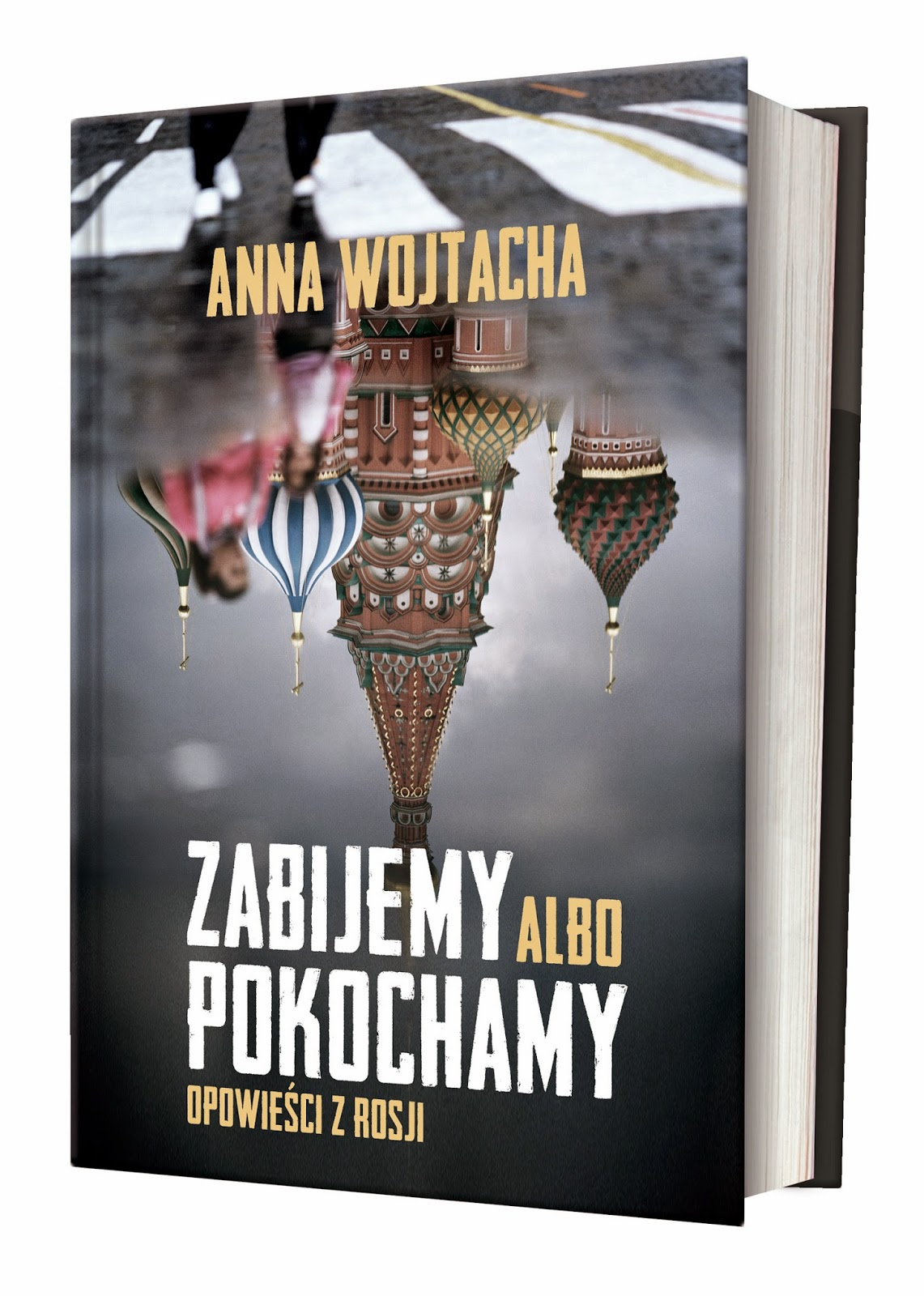 Anna Wojtacha reportaże z Rosji