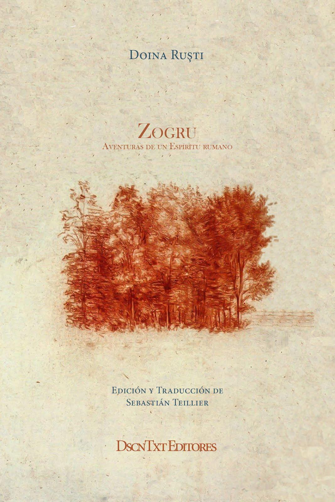 Zogru (Aventuras de un espíritu rumano), de Doina Ruşti. Traducción de Sebastián Teillier