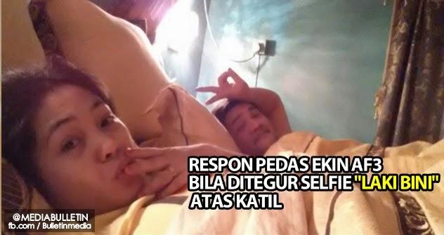 Respon Panas Ekin AF3 Bila Ditegur Gambar Selfie Laki Bini Atas Katil