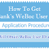 How Banks Will Obtain WeBoc User ID and Password