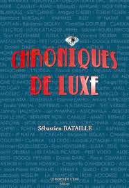 Buzy Daniel Darc, Chroniques de Luxe, Daniel Darc Crève cœur, livre chroniques de luxe, chroniques de luxe sébastien bataille, wampas, didier wampas, chroniques de luxe, mirwais