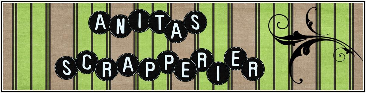 Anita's scrapperier