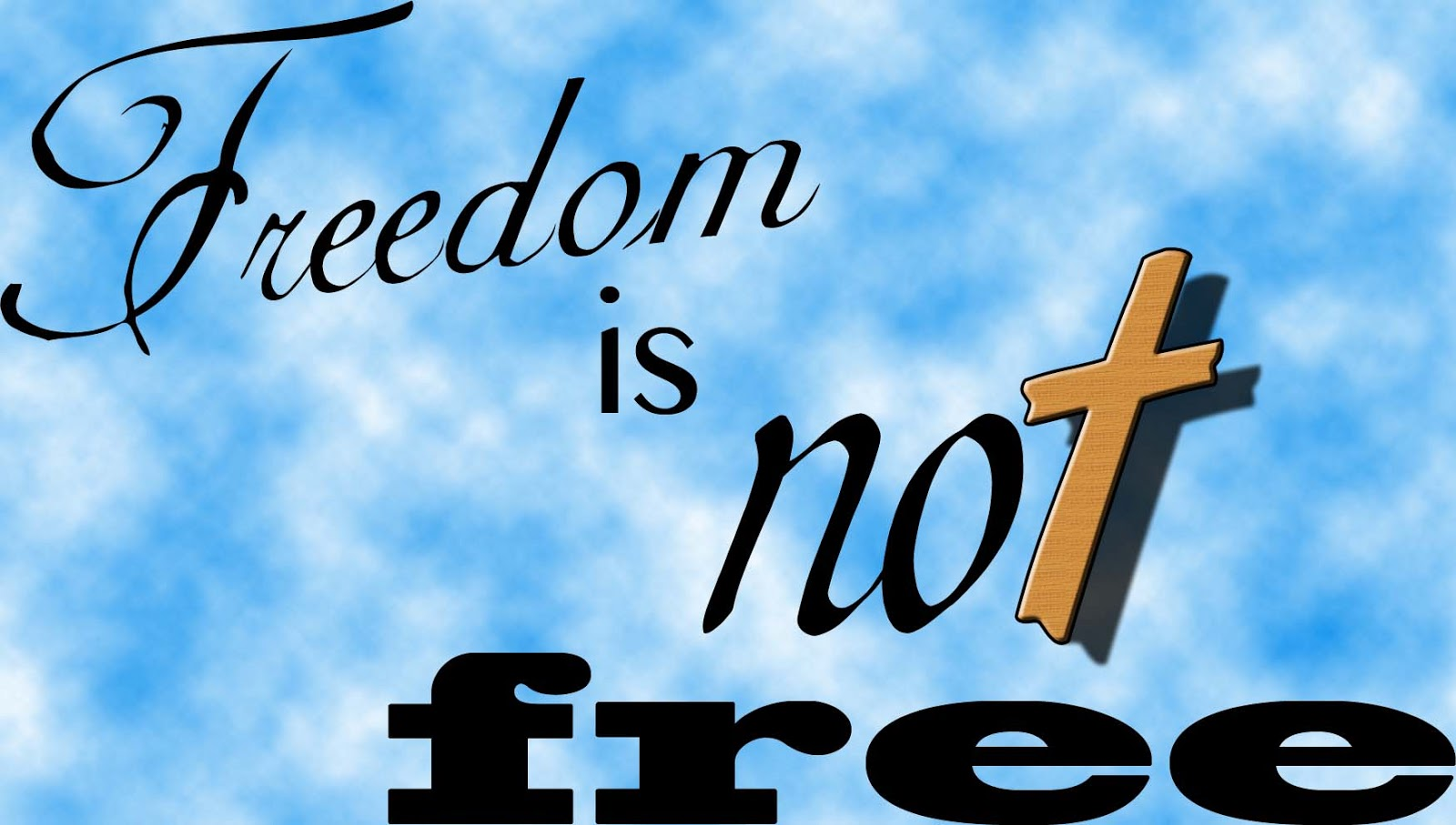 freedom is not free That is exactly what the last monday of may is devoted to: the ones who paid the  price so you and i could live a free life yes, for all of you in.