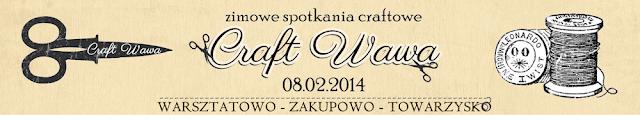 Craft Wawa - tam będziemy :)