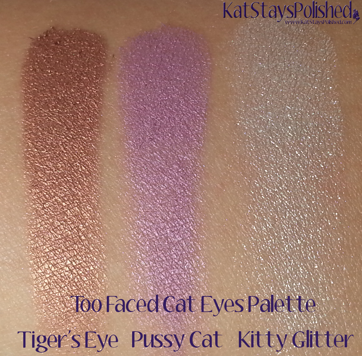 Too Faced Cat Eyes Palette - Tiger's Eye, Pussy Cat, Kitty Glitter | Kat Stays Polished