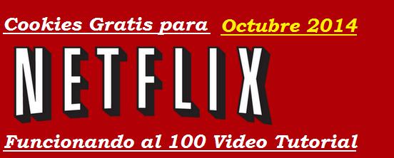 Cookies Netflix Octubre 2014 Funcionando al 100% ...