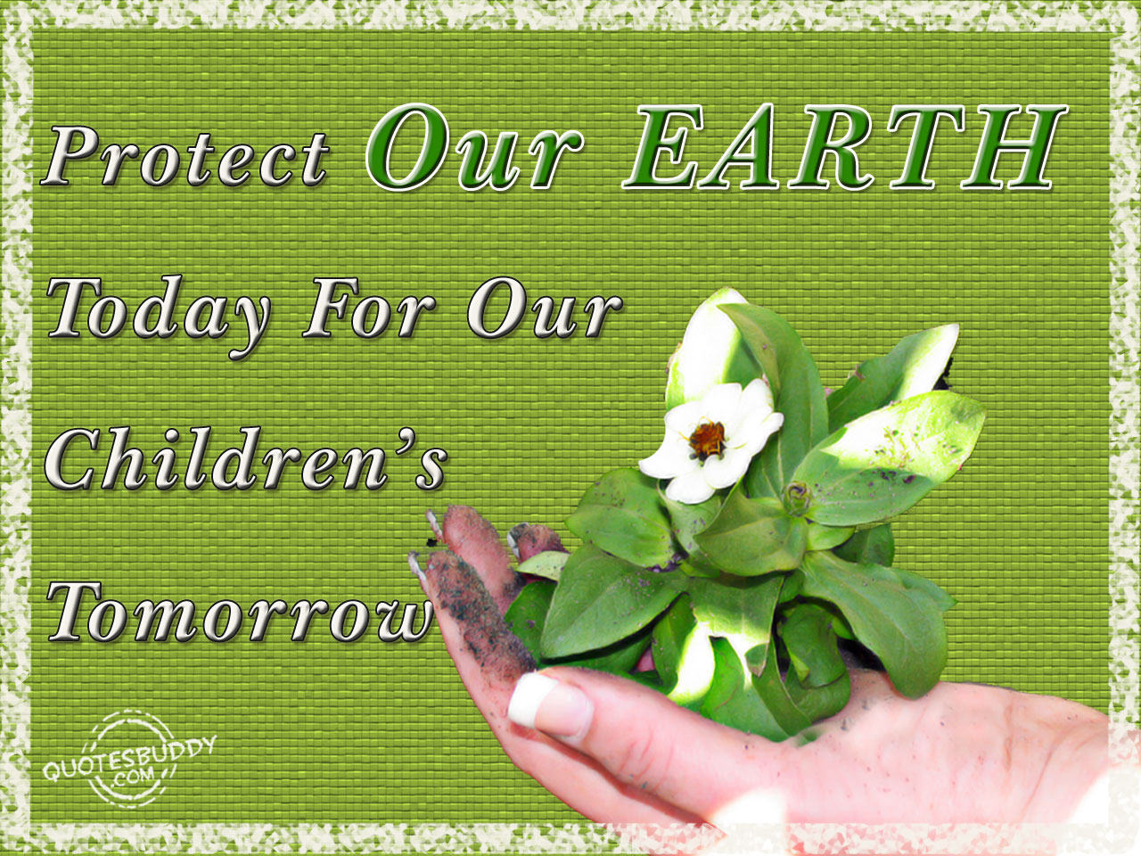 "protect our mother earth We have to save our mother earth, we are so lucky because our  i use the  theme ""save, protect our mother earth"" because i want to help our."