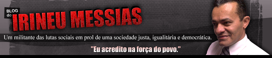 BLOG DO IRINEU MESSIAS