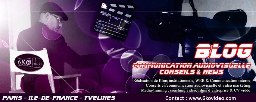 Conseils en communication entreprise et vidéo Youtube - Blog de 6kovideo.com