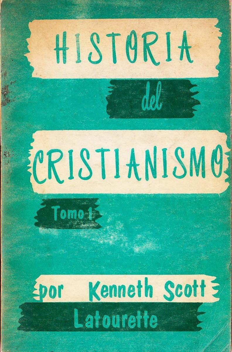 Kenneth Scott Latourette-Historia Del Cristianismo-Tomo 1-