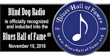 Blind Dog Radio in the Blues Hall of Fame ®