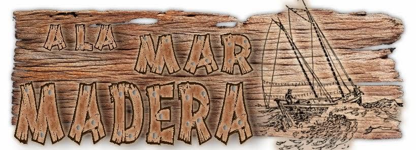 "Foro ""A La Mar Madera"""