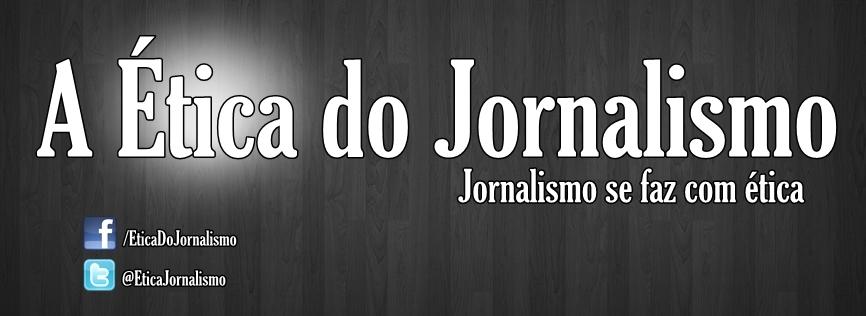 A Ética do Jornalismo