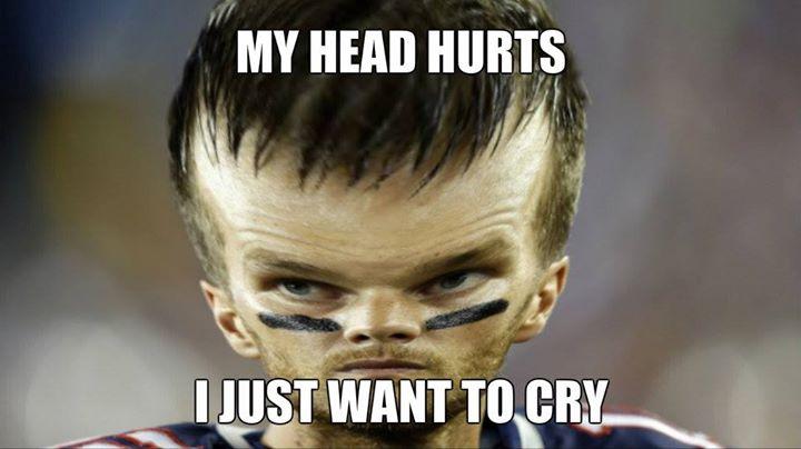 #head #brady #nfl #cry #patriots.- my head hurts. I just want to cry