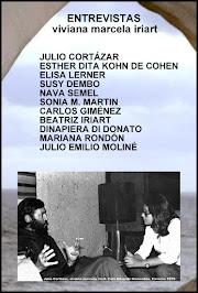 ENTREVISTAS: JULIO CORTAZAR, ESTHER DITA KOHN DE COHEN, ELISA LERNER, SUSY DEMBO, NAVA SEMEL