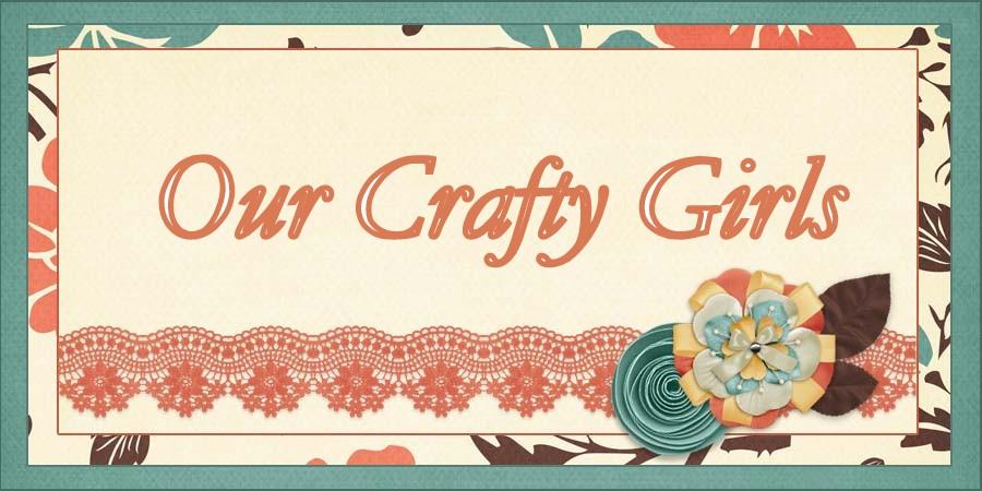 Our Crafty Girls