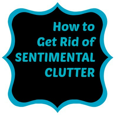 Controlling craziness how to get rid of sentimental clutter for How to get rid of clutter
