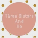 Three Sisters And Us