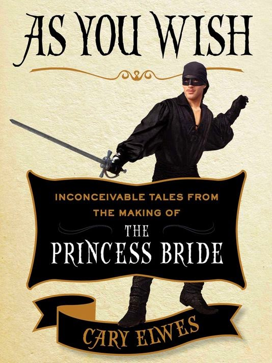 If you love the Princess Bride, you should check out As You Wish by Cary Elwes.
