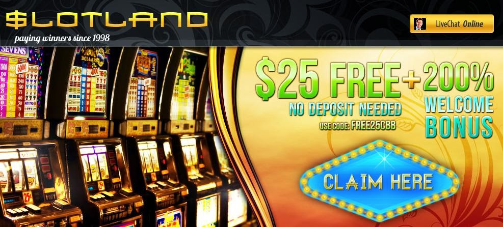 Slotland casino exclusive signup bonus - $25 Free Chip + 200% match