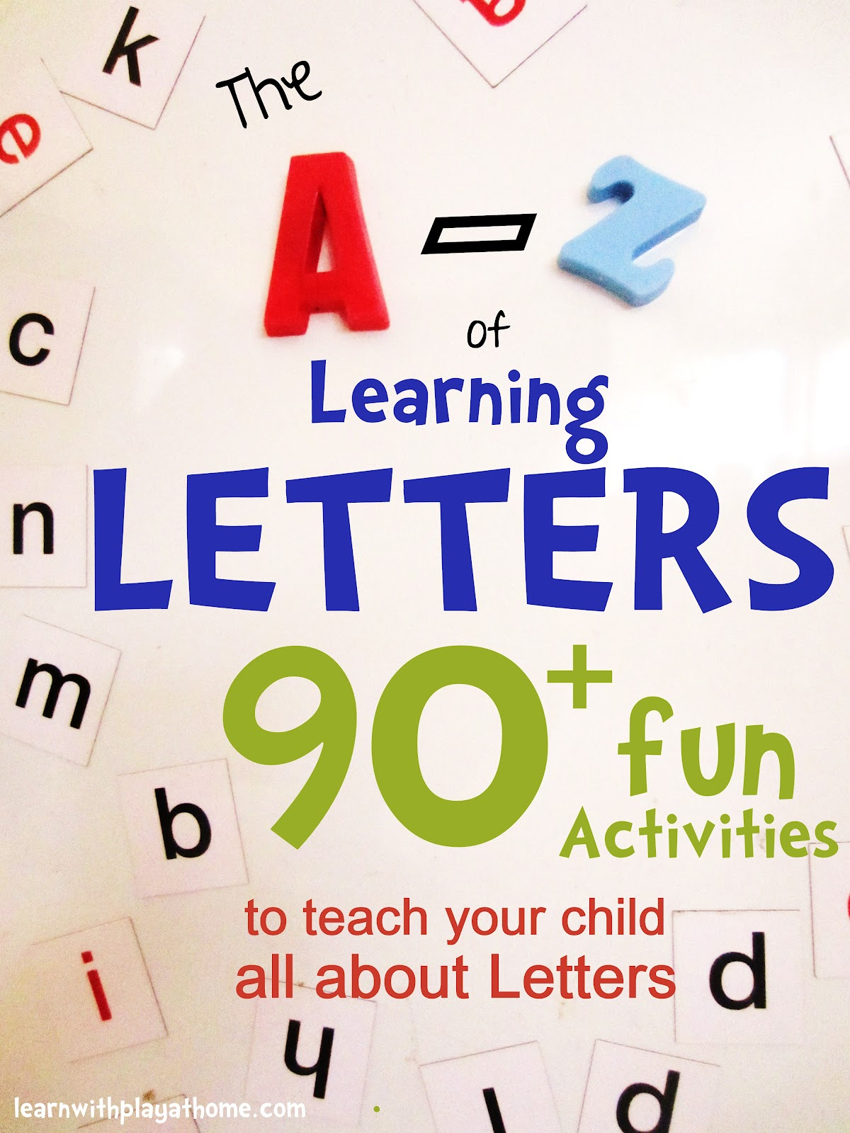 Learn With Play At Home The A Z Of Learning Letters 90 Ways To